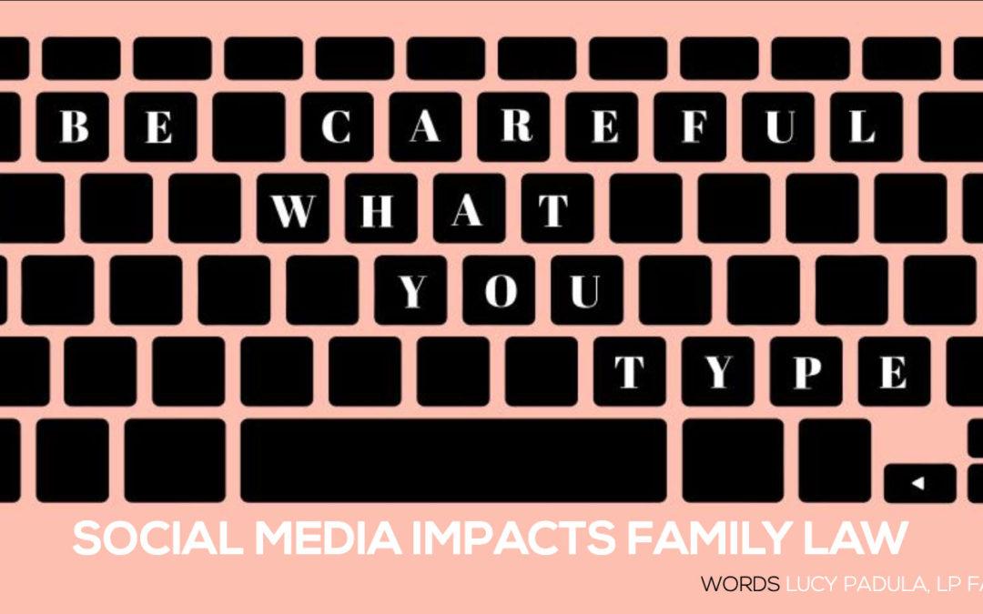 Social Media Impacts Family Law